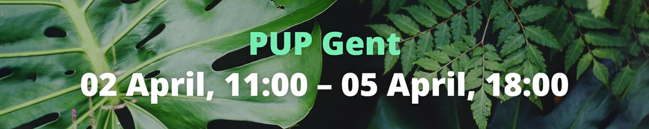 PUP Gent 02 April - 05 April